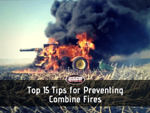 Top 15 Tips for Preventing Combine Fires