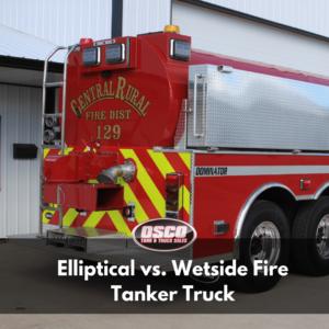 elliptical vs wetside fire tanker truck