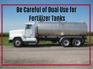 Be Careful of Dual Use for Fertilizer Tanks