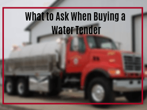 What to ask when buying a water tender