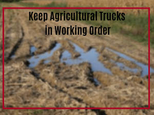 Keep Ag Trucks in Working Order