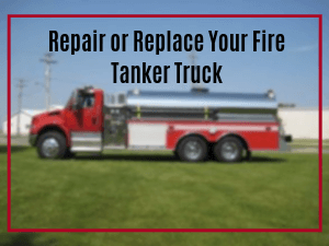 Repair or Replace Your Fire Tanker Truck