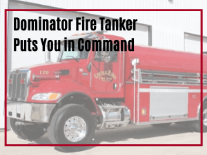 Red Dominator truck with Dominator Fire Tanker Puts You in Command wording overlaid